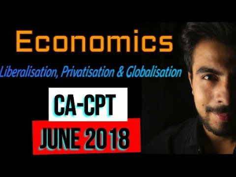 Economics - Liberalisation, Privatisation & Globalisation | LPG | Macro Economics CA-CPT | Jatin