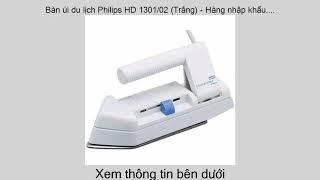 Bàn ủi du lịch Philips HD 1301/02 (Trắng) - Hàng nhập khẩu.... Giá đặc biệt