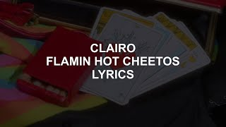 FLAMIN HOT CHEETOS // CLAIRO LYRICS