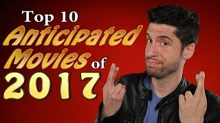 My 10 Anticipated Movies of 2017