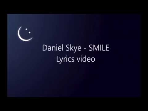 Daniel Skye - Smile(lyrics)