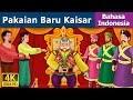 Pakaian Baru Kaisar Cerita Untuk Anak anak Animasi Kartun 4K Indonesian Fairy Tales