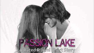 """Passion Lake""- A Rated R Smitchie Short Story- Part 1"