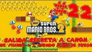 Guia de New Super Mario Bros 2 [100%] Parte 22 | Salida secreta cañón de mundo 3 y mundo flor fuego