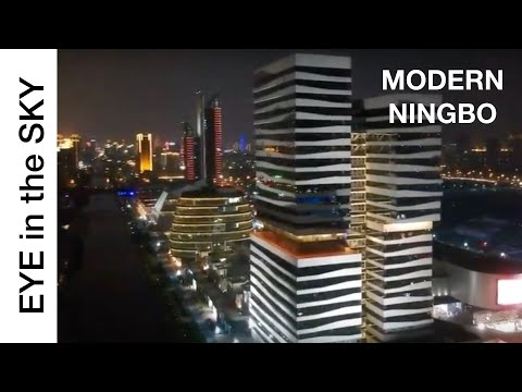 Eye in the Sky: China (MODERN BEAUTY of NINGBO)