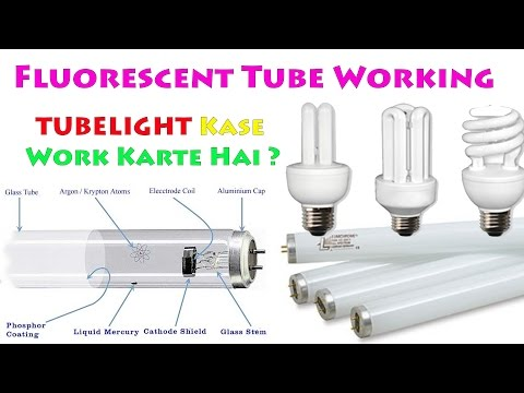 Explained Fluorescent Tube/Lamp Working