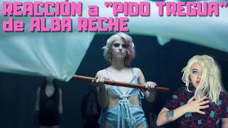 """REACCION a """"PIDO TREGUA"""" de ALBA RECHE"""
