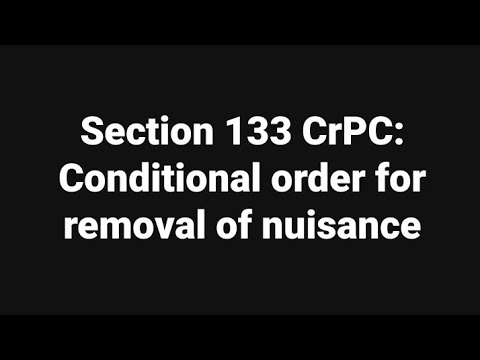 Section 133 CrPC: Conditional order for removal of nuisance