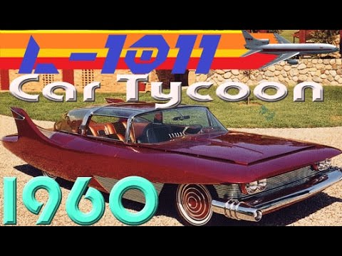 Let's Play Car Tycoon - 1960 - Winslow, Yuma, and Little Rock