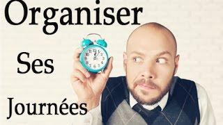 Le système simple pour organiser ses journées et avoir du temps pour tout