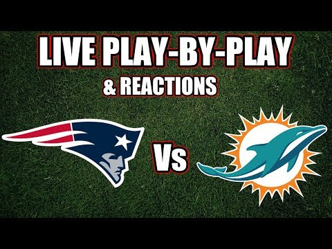 Patriots Vs Dolphins | Live Play-By-Play & Reactions
