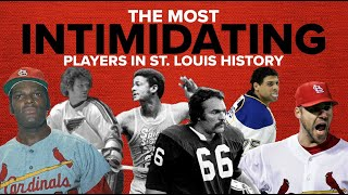 The 10 most intimidating athletes in St. Louis history