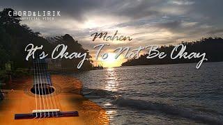 Mahen - It's Okay To Not Be Okay (Chord, Lyrics & Translate)