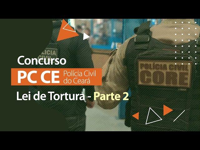 Concurso PC CE - Legislação Penal Extravagante - Lei 9455/1997 (Parte 2)