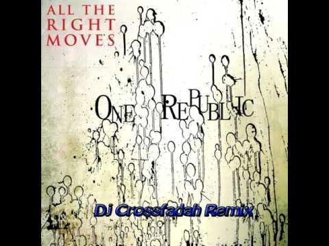 One Republic - All the right moves (DJ Crossfadah Hands up Remix)