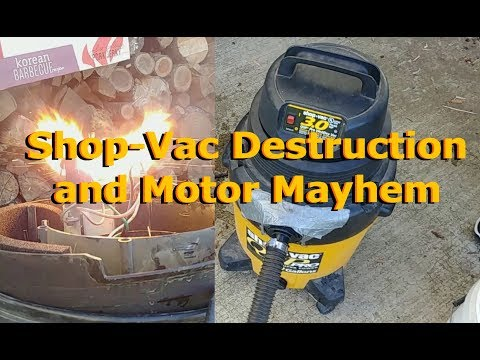 Destroying a Shop-Vac (Motor Explosion)