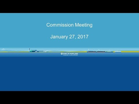 Port of Portland Commission Meeting - Jan. 27, 2017