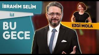 İbrahim Selim ile Bu Gece: Ezgi Mola, Cankurtaran Siyasiler, Muhteşem Rap Battle