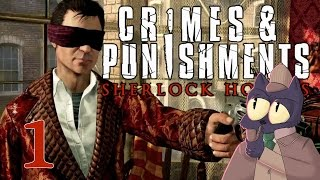A murder! How delightful! - SHERLOCK HOLMES: CRIMES AND PUNISHMENTS - Part 1