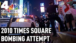 Looking Back at the 2010 Times Square Bombing Attempt | From the NBC 4 Archives