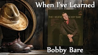 Watch Bobby Bare When Ive Learned video
