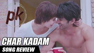 Chaar Kadam Song Review | PK | Sushant Singh Rajput, Anushka Sharma
