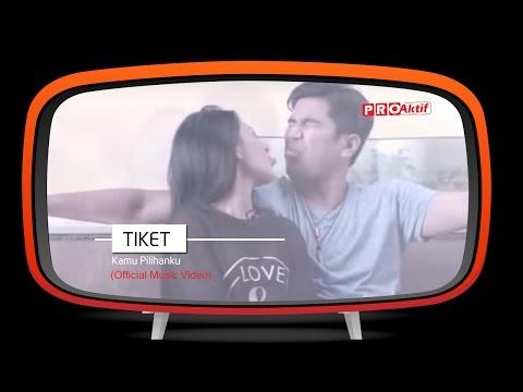 Tiket - Kamu Pilihanku (Official Music Video)