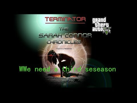 Terminator Sarah Connor Chronicles third season with GTA5