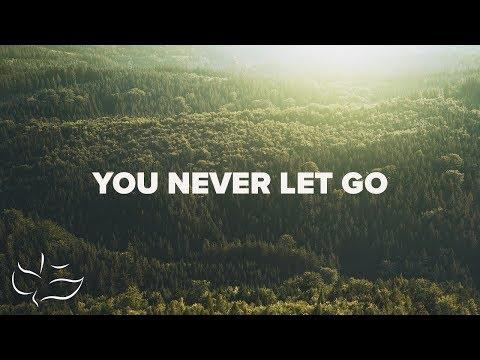 You Never Let Go | Maranatha! Music (Lyric Video)