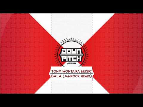 Tony Montana Music - Bala (Jamrock Remix)