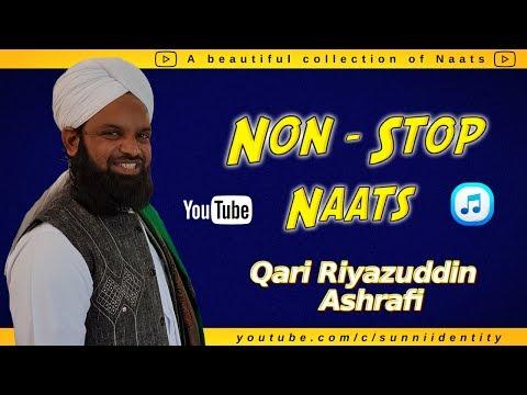 Non stop Naats (Mehfil Version) - Qari Riyazuddin Ashrafi