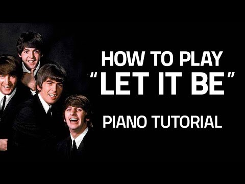 """How To Play """"Let It Be"""" By The Beatles - Piano Lesson (Pianote)"""