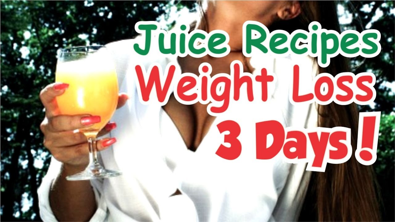 Best Juice Recipes For Weight Loss | Lose More Pounds In 3 ...
