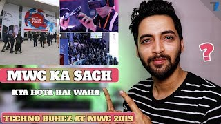 What Is MWC | My Role in MWC 2019 | Tech Ka Sabse Bada Event !!