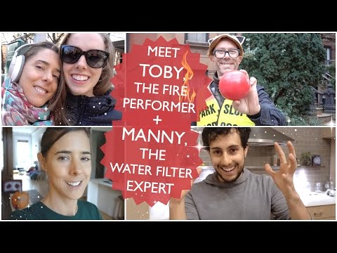 TOBY, THE FIRE PERFORMER + MANNY, THE WATER FILTER EXPERT