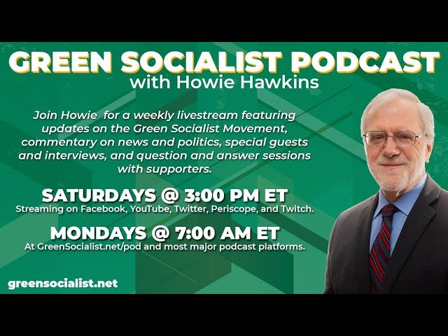 #GreenSocialist Notes #35 with Howie Hawkins