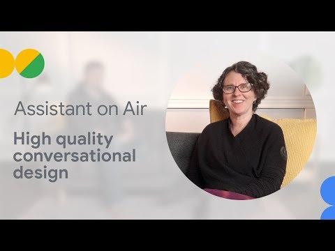 Achieving High Quality Conversational Design (Assistant on Air)