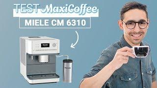 MIELE CM 6310   Machine à café automatique   Le Test MaxiCoffee