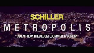 SCHILLER - Metropolis - Summer In Berlin - In Multi-Dimensional Surround Sound