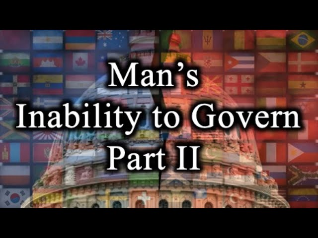 Man's Inability to Govern Part 2 – July 30th, 2020