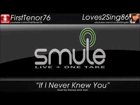 If I Never Knew You - (Smule Duet) by Kainos and Joel