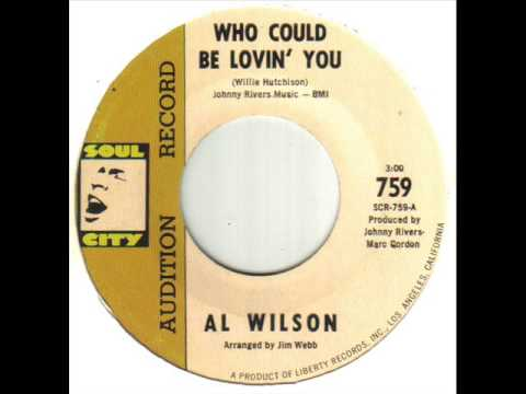 Al Wilson Who Could Be Lovin