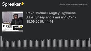 A lost Sheep and a missing Coin - 15:09:2019, 14.44