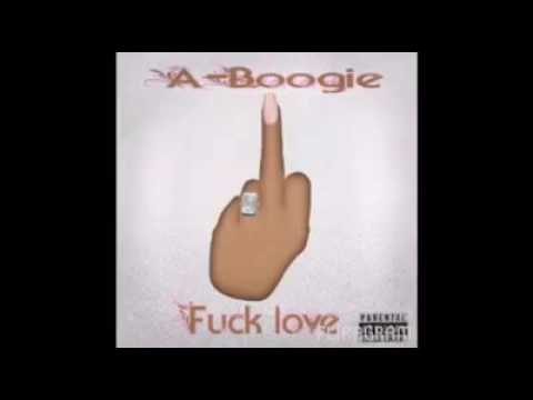 A boogie - fuck love