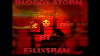 Bloody Storm By F3lixram - Geometry Dash 2.0 - ByPlayer
