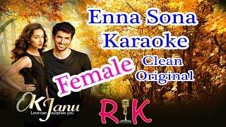 ENNA SONA | Ok Jaanu | FEMALE KARAOKE Clean Original