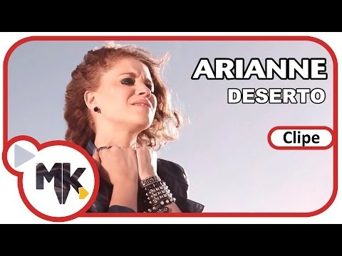Arianne - Deserto (Clipe Oficial MK Music em HD)