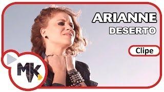 Arianne - 🌵 Deserto (Clipe Oficial MK Music em HD)