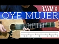 Cómo tocar Oye mujer de Raymix en guitarra con acordes y tab