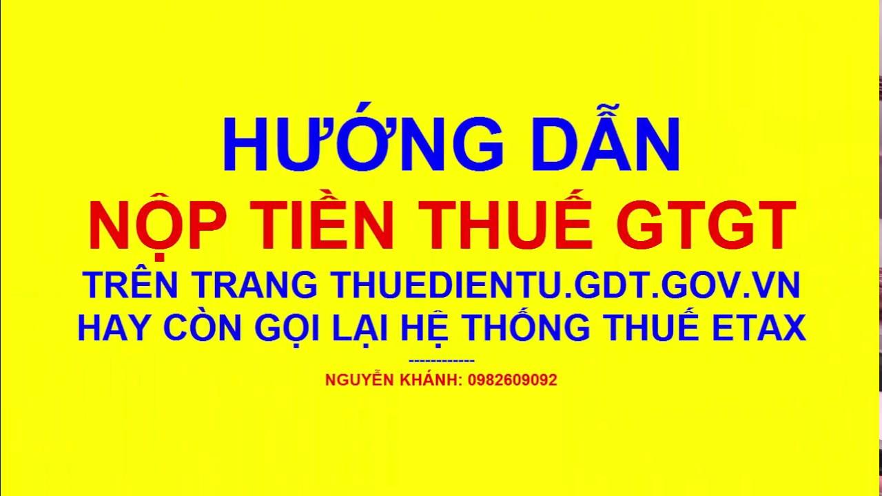 Hướng dẫn nộp tiền thuế GTGT trên trang thuế điện tử Etax